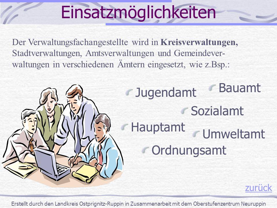 Hauptamt Einsatzmöglichkeiten Der Verwaltungsfachangestellte wird in Kreisverwaltungen, Stadtverwaltungen, Amtsverwaltungen und Gemeindever- waltungen