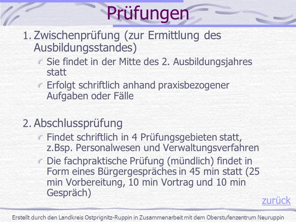 1. Zwischenprüfung (zur Ermittlung des Ausbildungsstandes) Sie findet in der Mitte des 2. Ausbildungsjahres statt Erfolgt schriftlich anhand praxisbez