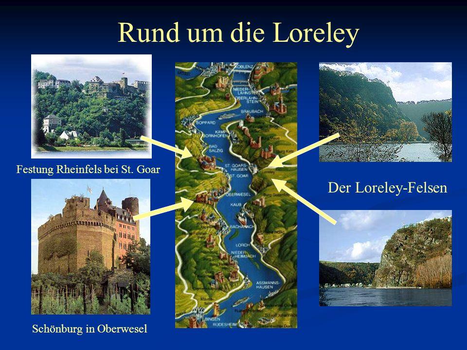 Rund um die Loreley Der Loreley-Felsen Festung Rheinfels bei St. Goar Schönburg in Oberwesel
