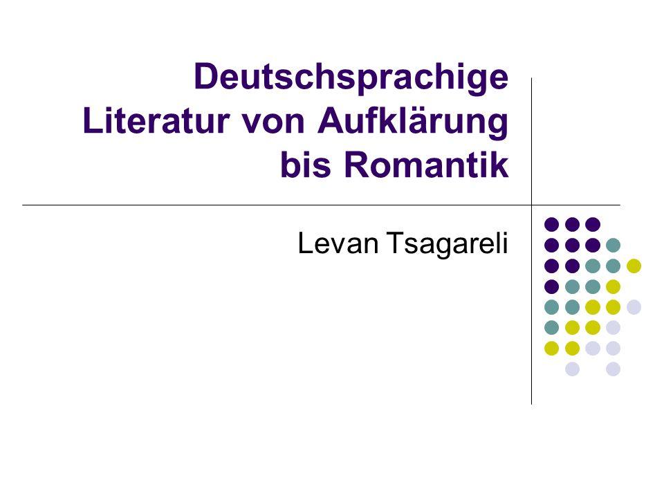 Deutschsprachige Literatur von Aufklärung bis Romantik Levan Tsagareli