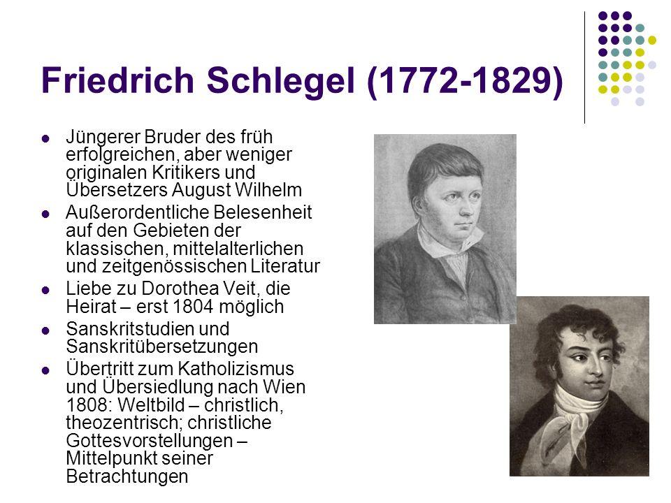 Friedrich Schlegel (1772-1829) Jüngerer Bruder des früh erfolgreichen, aber weniger originalen Kritikers und Übersetzers August Wilhelm Außerordentlic