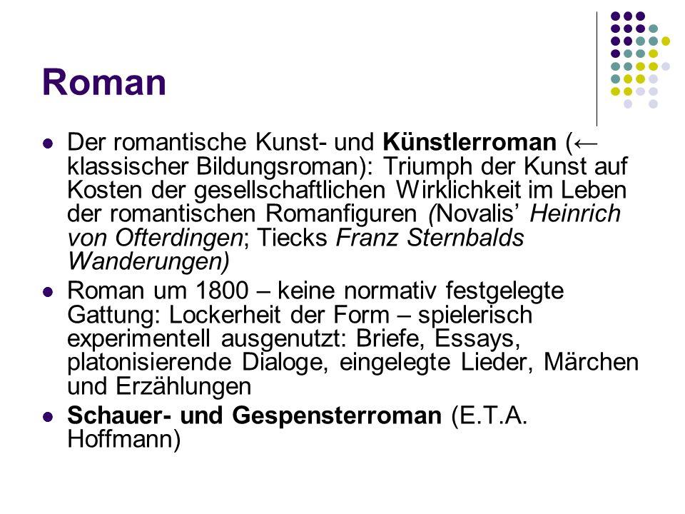 Lyrik Lied: Nähe zur Musik Volkslieder: Brentano / Arnim: Des Knaben Wunderhorn (1805-1808) Vorliebe für das Sonett – das bald symbolisierende, bald witzige Spiel der Klänge