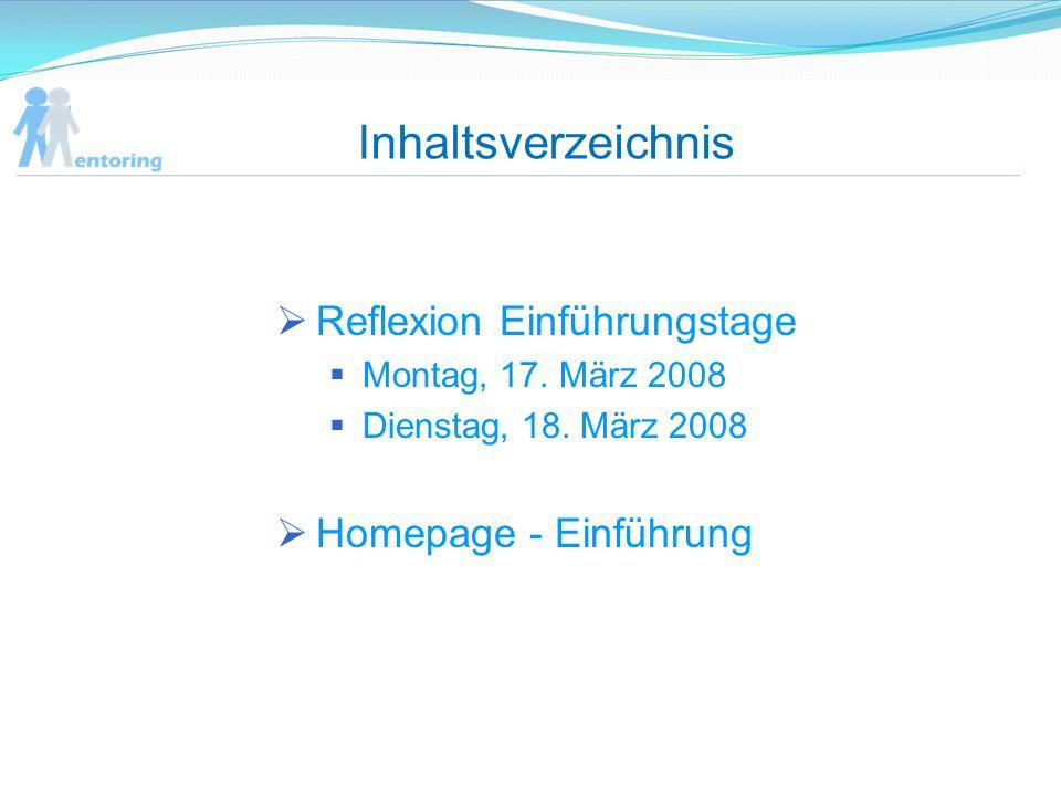 Inhaltsverzeichnis Reflexion Einführungstage Montag, 17.