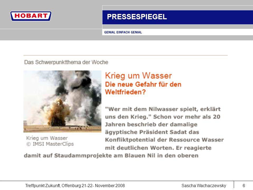 Treffpunkt Zukunft, Offenburg 21-22- November 2008Sascha Wachaczewsky6 PRESSESPIEGEL