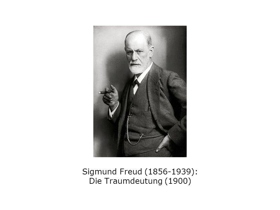 Sigmund Freud (1856-1939): Die Traumdeutung (1900)
