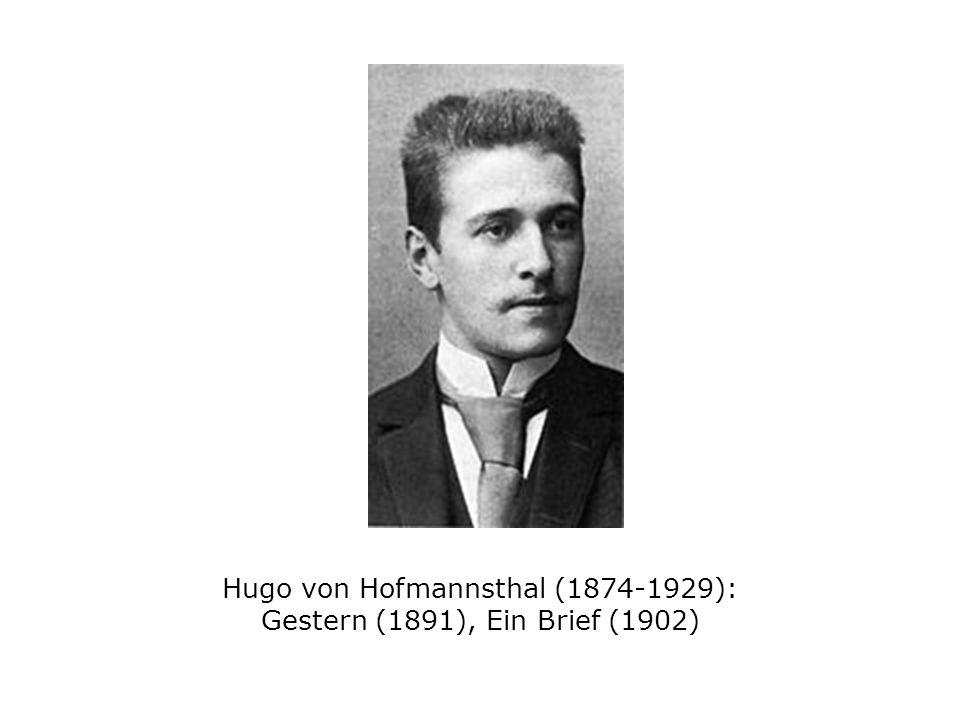 Hugo von Hofmannsthal (1874-1929): Gestern (1891), Ein Brief (1902)