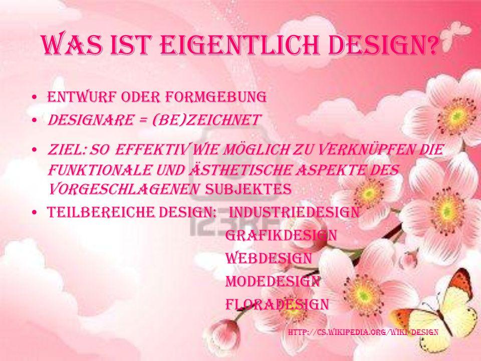 Was ist eigentlich Design? Entwurf oder Formgebung designare = (be)zeichnet Ziel: so effektiv wie möglich zu verknüpfen die funktionale und ästhetisch