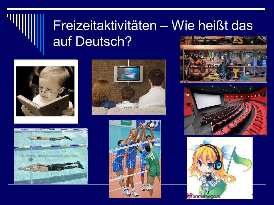 Freizeitaktivitäten – Wie heißt das auf Deutsch?