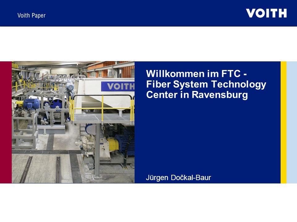 Willkommen im FTC - Fiber System Technology Center in Ravensburg Jürgen Dočkal-Baur