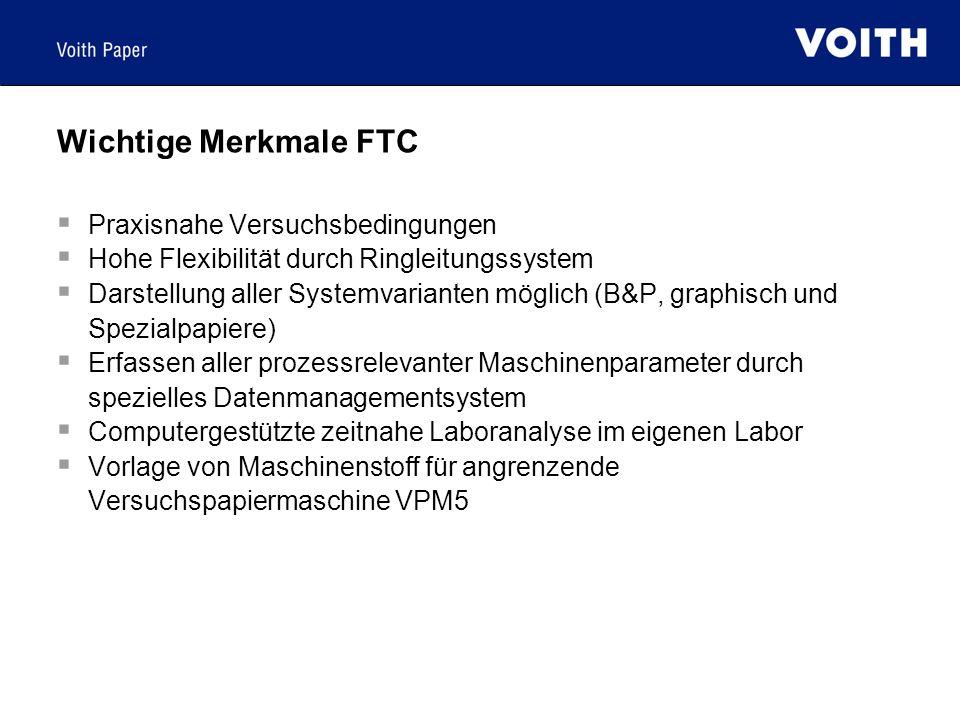 Wichtige Merkmale FTC Praxisnahe Versuchsbedingungen Hohe Flexibilität durch Ringleitungssystem Darstellung aller Systemvarianten möglich (B&P, graphi