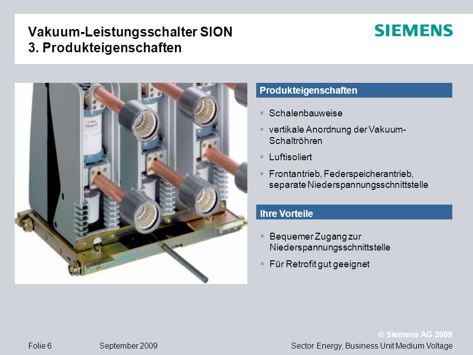 Sector Energy, Business Unit Medium Voltage © Siemens AG 2009 September 2009Folie 7 OEM Packet zum Vakuum-Leistungsschalter SION 3.