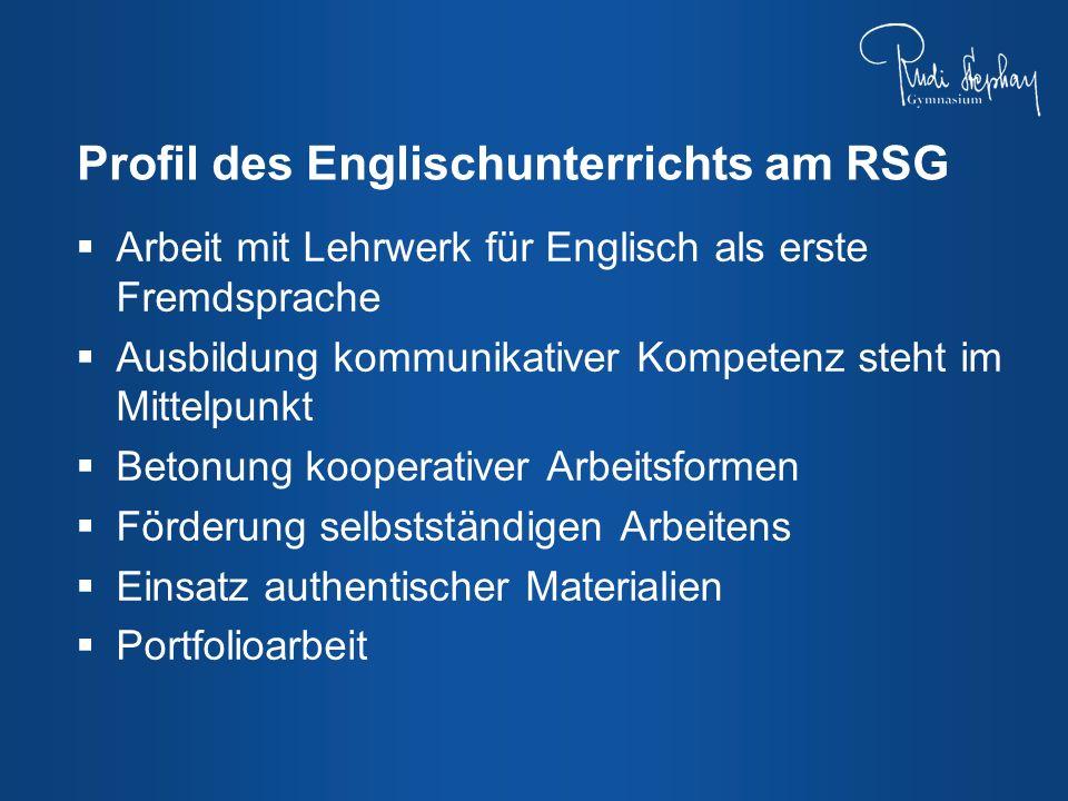 Arbeit mit Lehrwerk für Englisch als erste Fremdsprache Ausbildung kommunikativer Kompetenz steht im Mittelpunkt Betonung kooperativer Arbeitsformen F