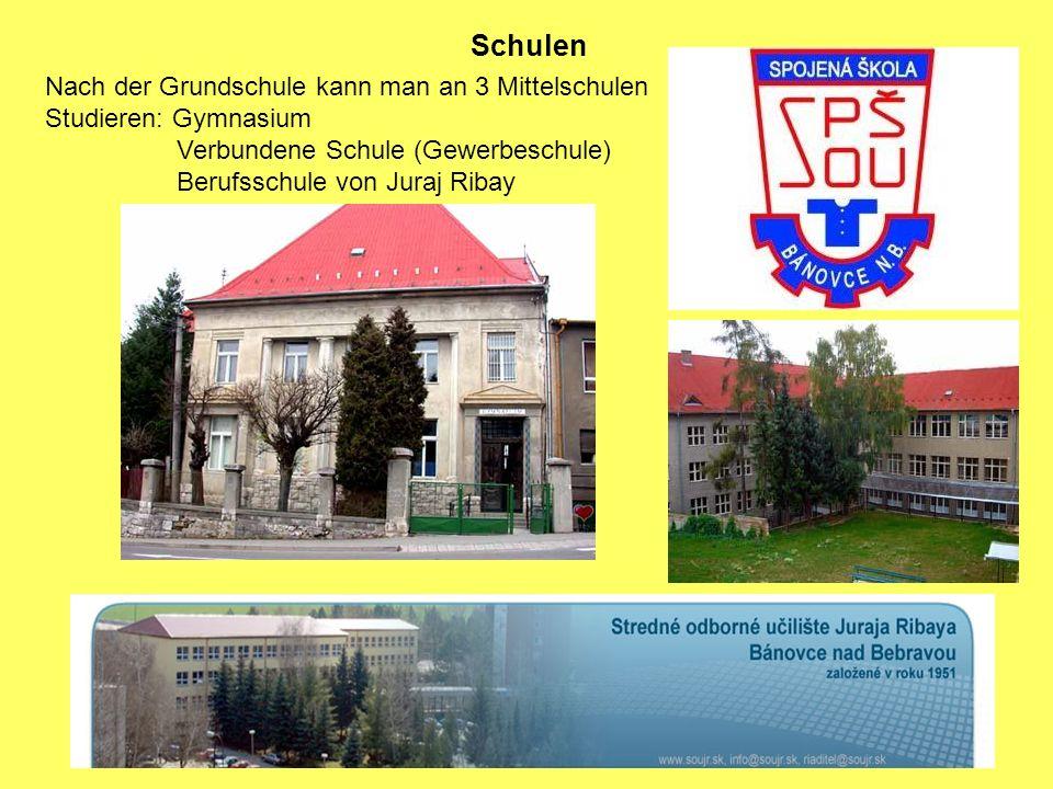 Schulen Nach der Grundschule kann man an 3 Mittelschulen Studieren: Gymnasium Verbundene Schule (Gewerbeschule) Berufsschule von Juraj Ribay