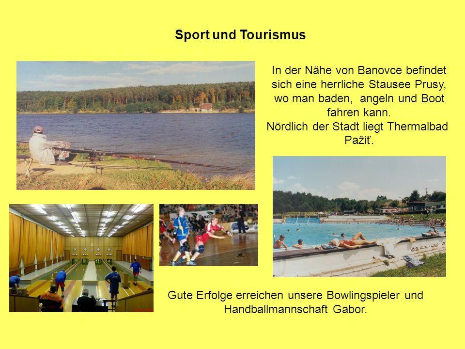 Sport und Tourismus In der Nähe von Banovce befindet sich eine herrliche Stausee Prusy, wo man baden, angeln und Boot fahren kann.