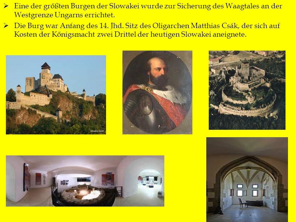 Eine der grőßten Burgen der Slowakei wurde zur Sicherung des Waagtales an der Westgrenze Ungarns errichtet. Die Burg war Anfang des 14. Jhd. Sitz des