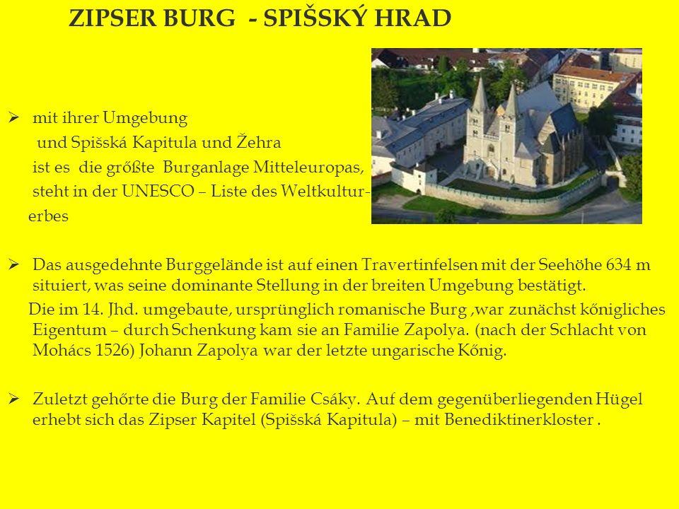 Zipser Burg - ZIPSER BURG - SPIŠSKÝ HRAD mit ihrer Umgebung und Spišská Kapitula und Žehra ist es die grőßte Burganlage Mitteleuropas, steht in der UN