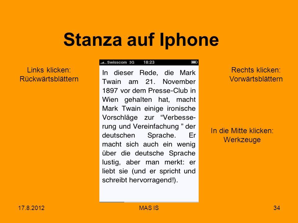 17.8.2012MAS IS34 Stanza auf Iphone Rechts klicken: Vorwärtsblättern Links klicken: Rückwärtsblättern In die Mitte klicken: Werkzeuge