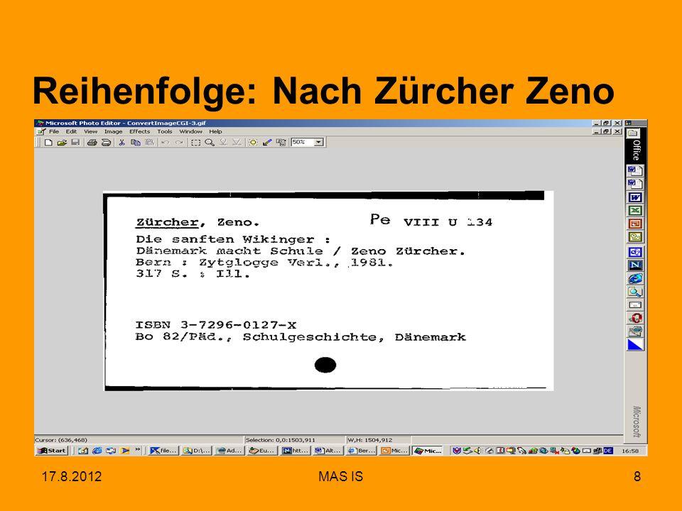17.8.2012MAS IS8 Reihenfolge: Nach Zürcher Zeno