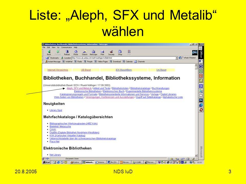 20.8.2005NDS IuD3 Liste: Aleph, SFX und Metalib wählen