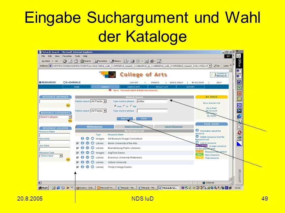 20.8.2005NDS IuD49 Eingabe Suchargument und Wahl der Kataloge