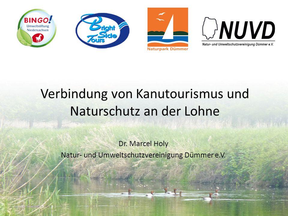 Verbindung von Kanutourismus und Naturschutz an der Lohne Dr. Marcel Holy Natur- und Umweltschutzvereinigung Dümmer e.V.