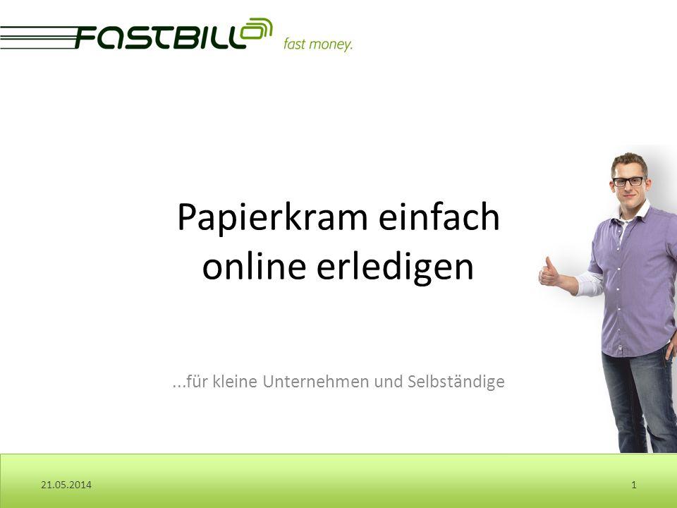 ...für kleine Unternehmen und Selbständige 21.05.20141 Papierkram einfach online erledigen