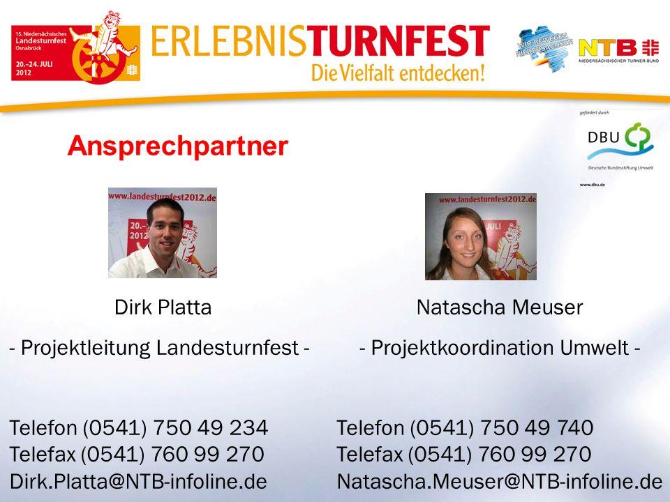 Ansprechpartner Dirk Platta - Projektleitung Landesturnfest - Telefon (0541) 750 49 234 Telefax (0541) 760 99 270 Dirk.Platta@NTB-infoline.de Natascha