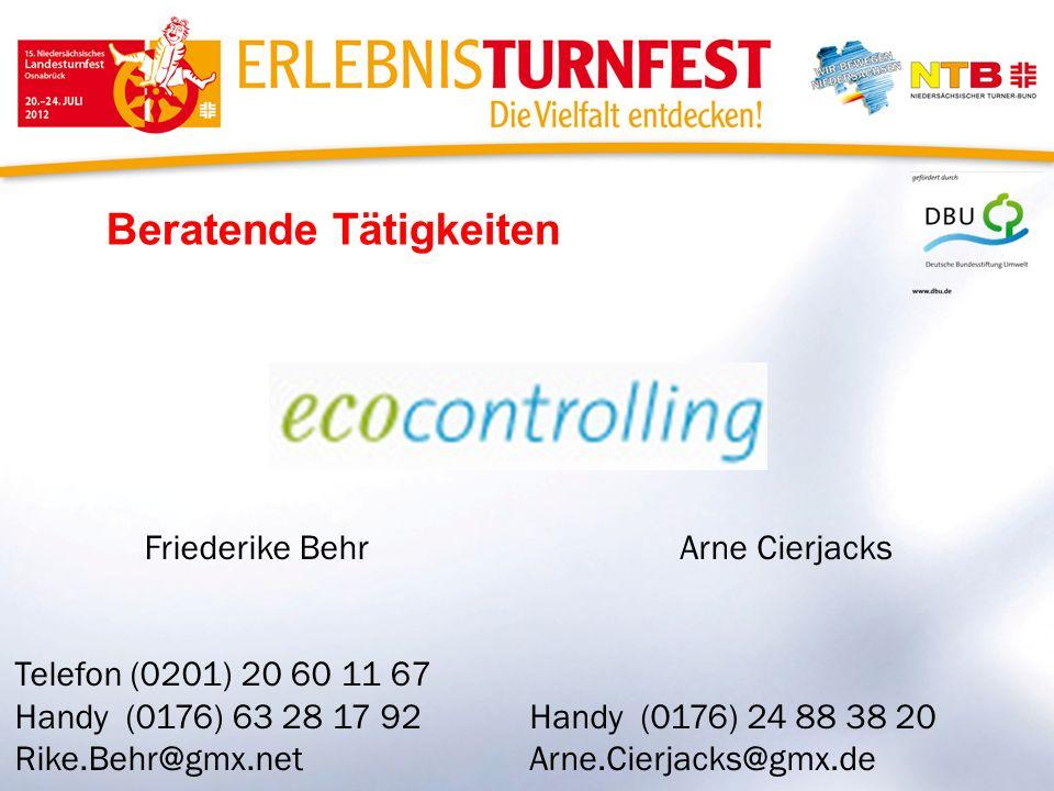 Beratende Tätigkeiten Friederike Behr Telefon (0201) 20 60 11 67 Handy (0176) 63 28 17 92 Rike.Behr@gmx.net Arne Cierjacks Handy (0176) 24 88 38 20 Ar