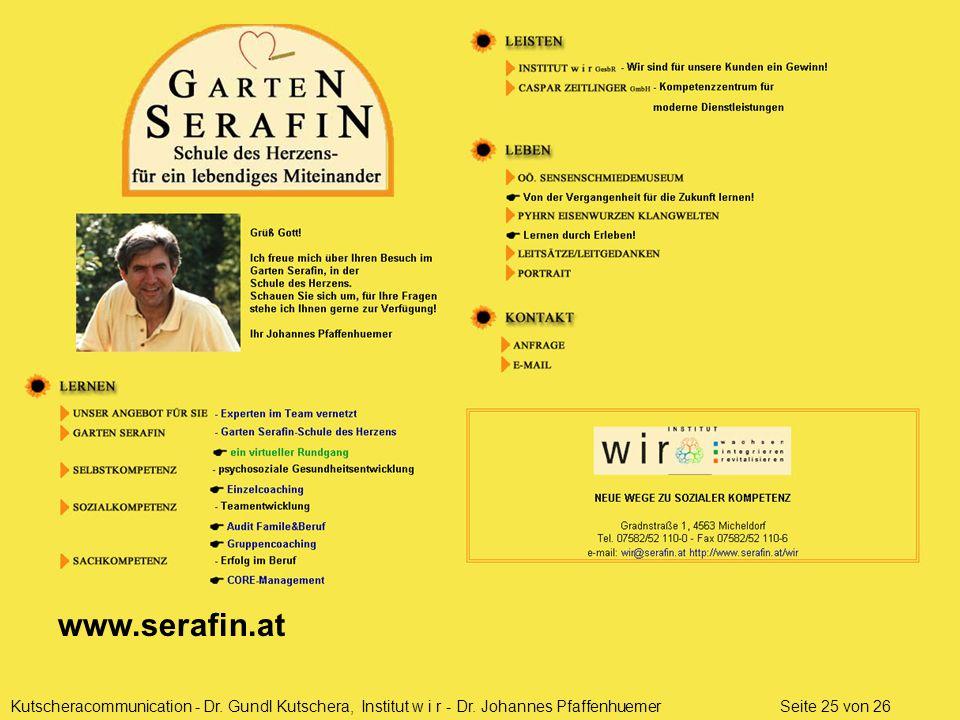 Kutscheracommunication - Dr. Gundl Kutschera, Institut w i r - Dr. Johannes Pfaffenhuemer Seite 25 von 26 www.serafin.at