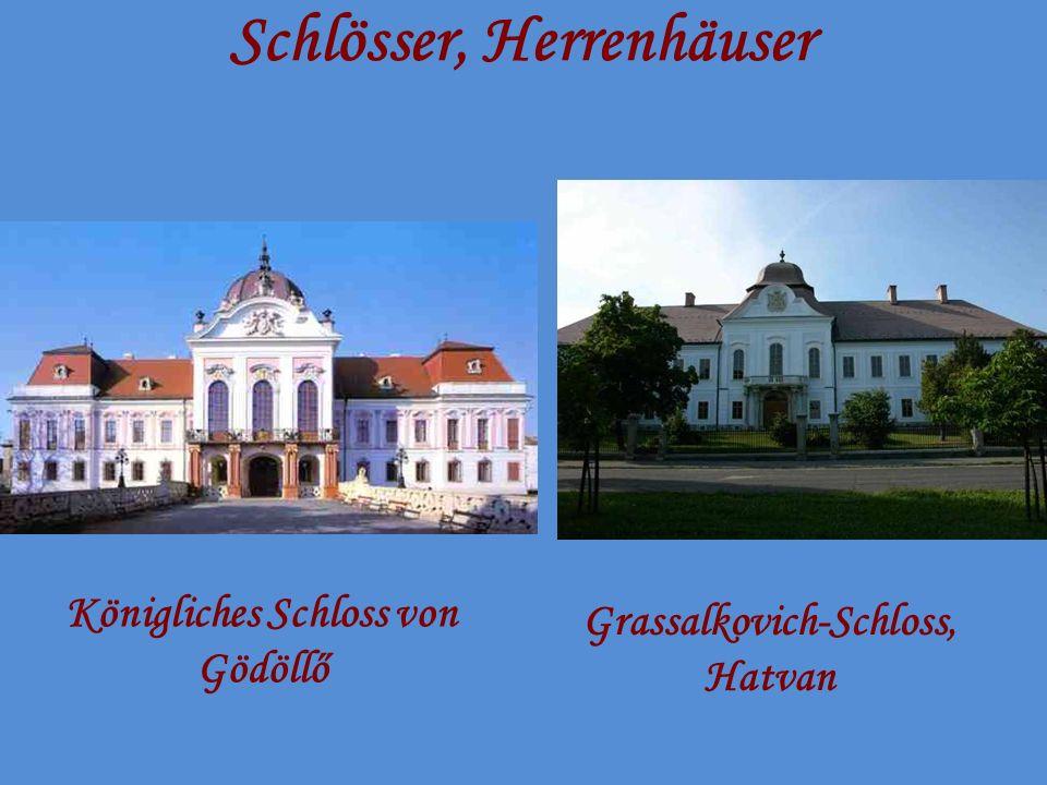 Schlösser, Herrenhäuser Königliches Schloss von Gödöllő Grassalkovich-Schloss, Hatvan