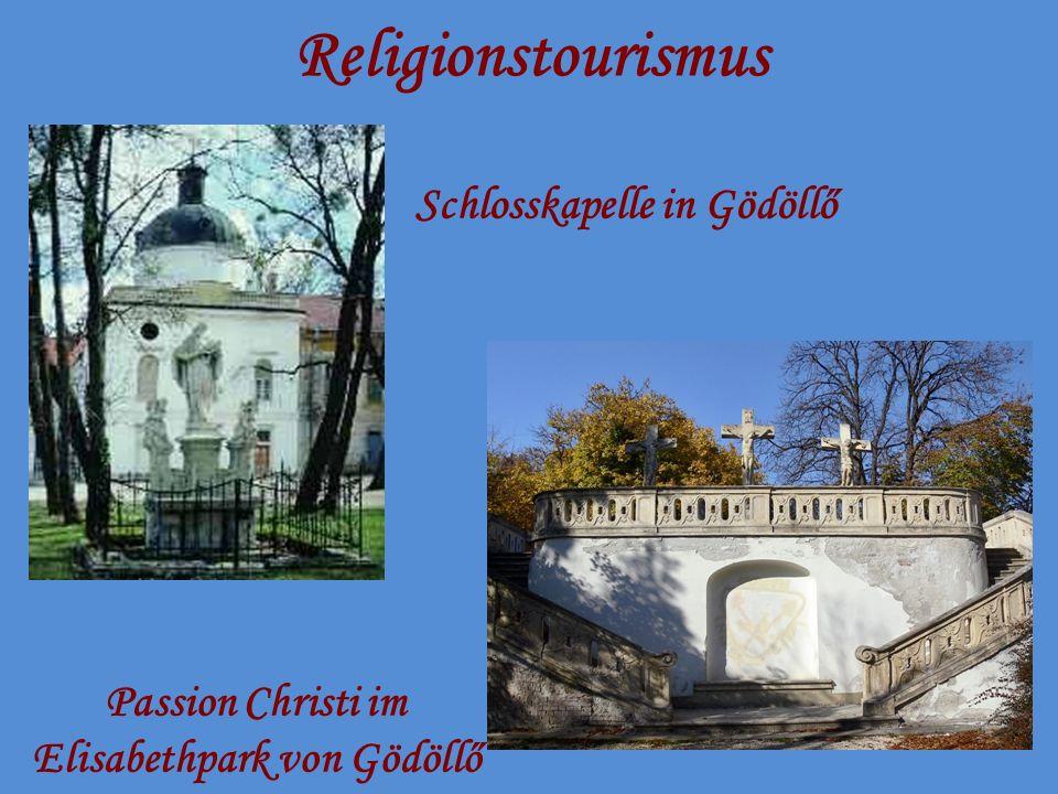 Religionstourismus Schlosskapelle in Gödöllő Passion Christi im Elisabethpark von Gödöllő