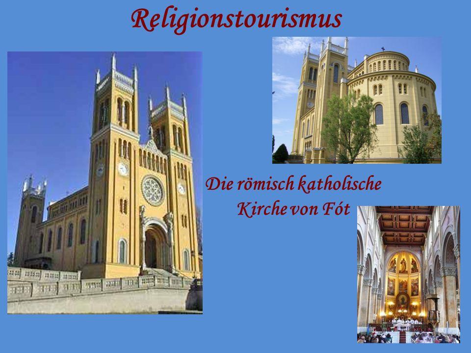 Religionstourismus Die römisch katholische Kirche von Fót