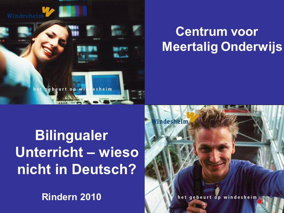 Centrum voor Meertalig Onderwijs Bilingualer Unterricht – wieso nicht in Deutsch Rindern 2010