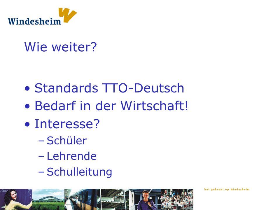 Wie weiter. Standards TTO-Deutsch Bedarf in der Wirtschaft.