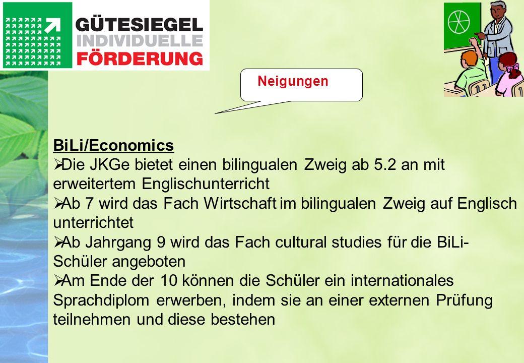BiLi/Economics Die JKGe bietet einen bilingualen Zweig ab 5.2 an mit erweitertem Englischunterricht Ab 7 wird das Fach Wirtschaft im bilingualen Zweig