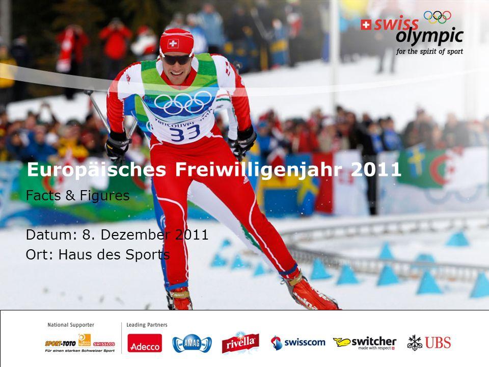 Europäisches Freiwilligenjahr 2011 Facts & Figures Datum: 8. Dezember 2011 Ort: Haus des Sports