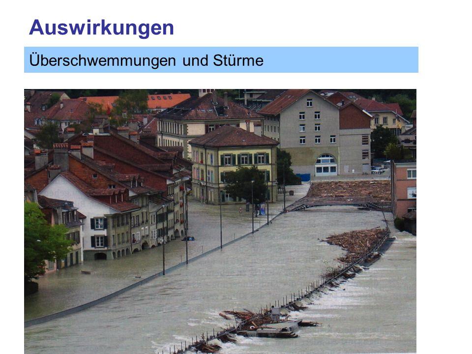 Auswirkungen Quelle: OcCC Überschwemmungen und Stürme