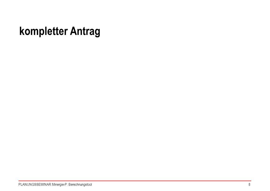 PLANUNGSSEMINAR Minergie-P: Berechnungstool49 Workshop II Register Produktion