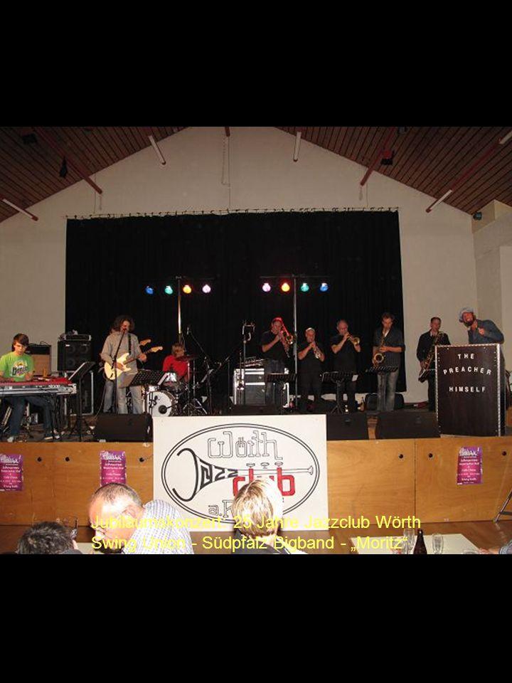 Jubiläumskonzert: 25 Jahre Jazzclub Wörth Swing Union - Südpfalz Bigband - Moritz