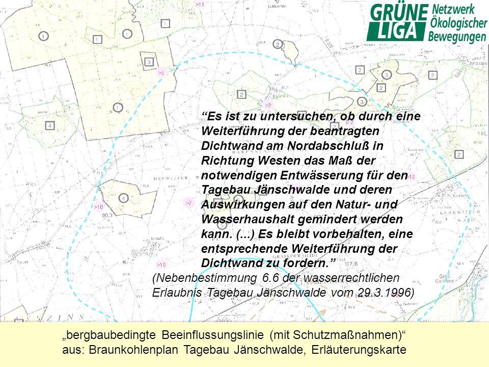 bergbaubedingte Beeinflussungslinie (mit Schutzmaßnahmen) aus: Braunkohlenplan Tagebau Jänschwalde, Erläuterungskarte Es ist zu untersuchen, ob durch