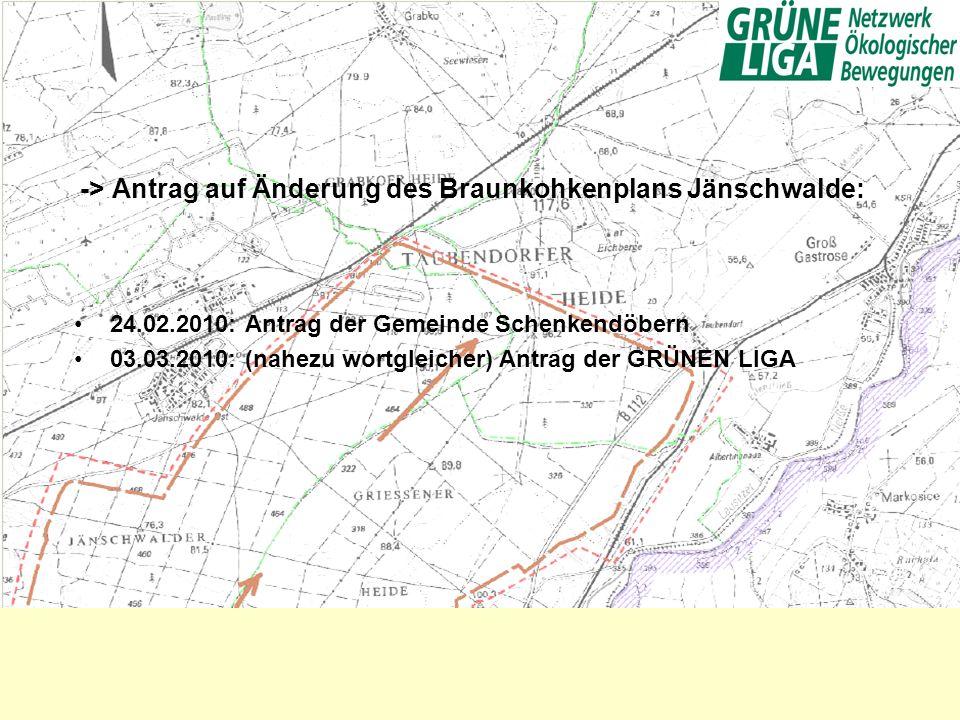 -> Antrag auf Änderung des Braunkohkenplans Jänschwalde: 24.02.2010: Antrag der Gemeinde Schenkendöbern 03.03.2010: (nahezu wortgleicher) Antrag der G