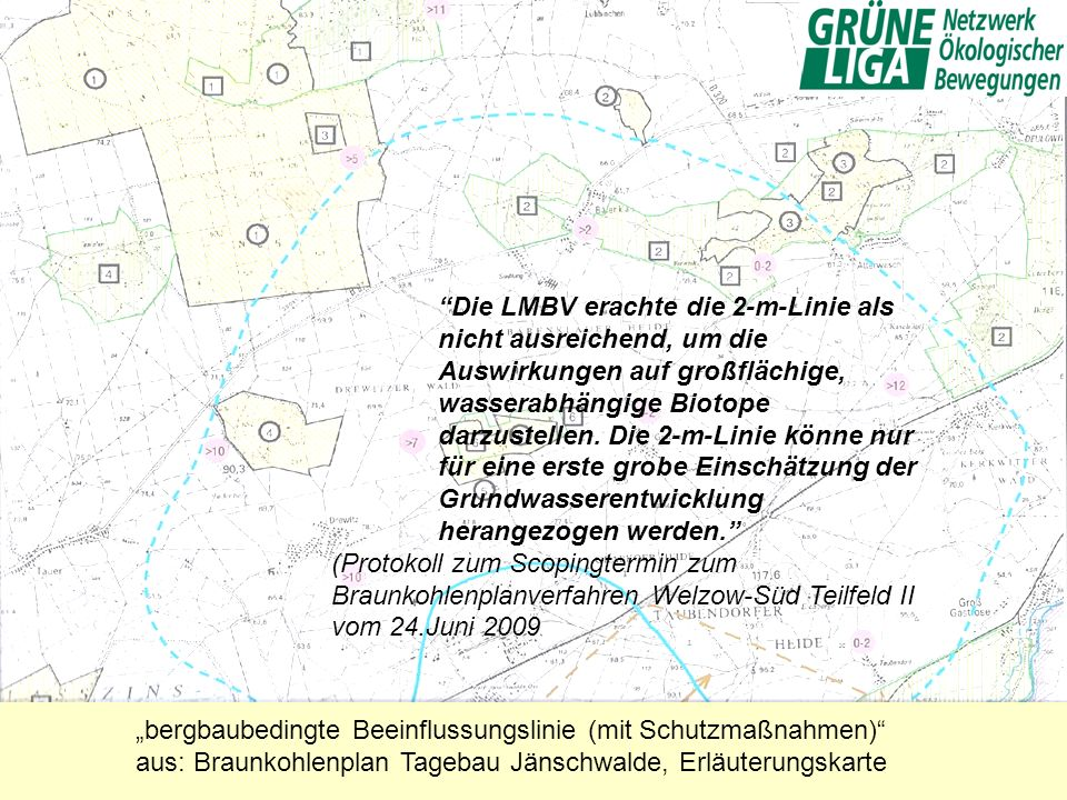 bergbaubedingte Beeinflussungslinie (mit Schutzmaßnahmen) aus: Braunkohlenplan Tagebau Jänschwalde, Erläuterungskarte Die LMBV erachte die 2-m-Linie a