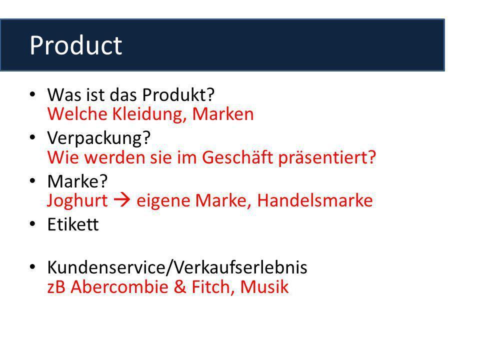 Product Was ist das Produkt? Welche Kleidung, Marken Verpackung? Wie werden sie im Geschäft präsentiert? Marke? Joghurt eigene Marke, Handelsmarke Eti