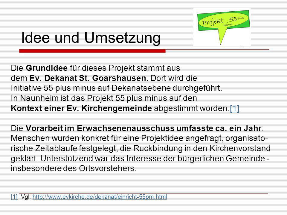 Idee und Umsetzung Die Grundidee für dieses Projekt stammt aus dem Ev.