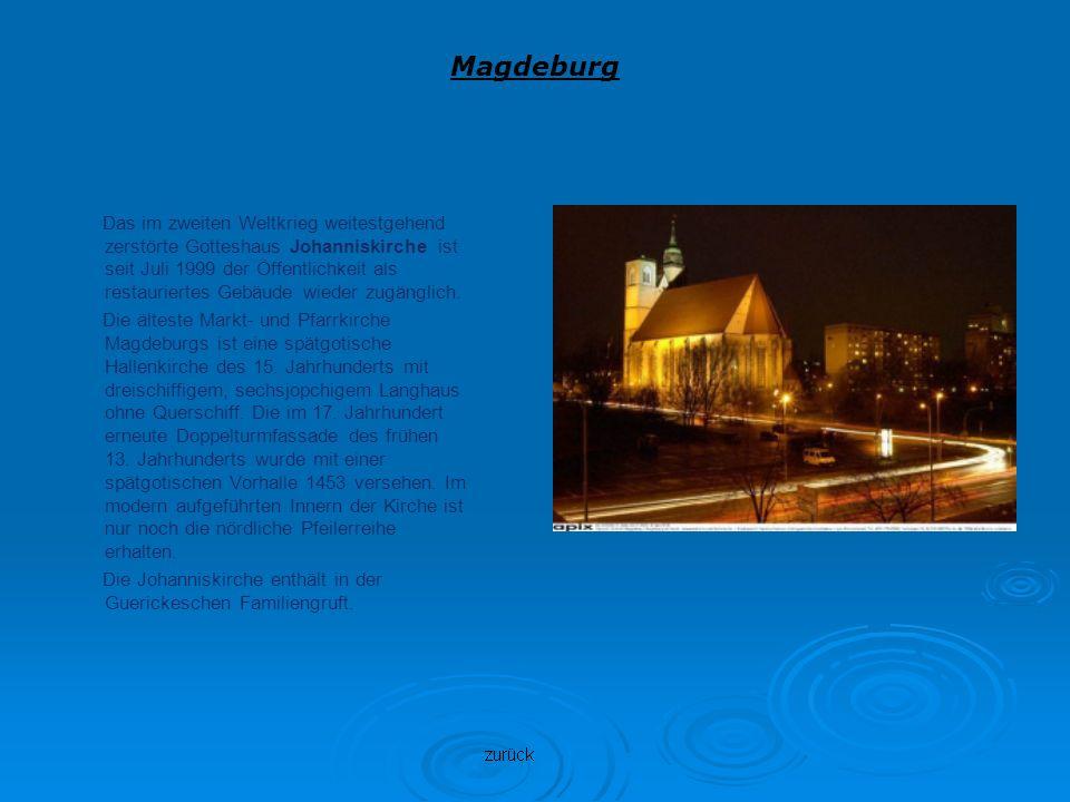 Magdeburg Das im zweiten Weltkrieg weitestgehend zerstörte Gotteshaus Johanniskirche ist seit Juli 1999 der Öffentlichkeit als restauriertes Gebäude w