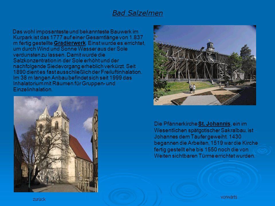 Bad Salzelmen Das wohl imposanteste und bekannteste Bauwerk im Kurpark ist das 1777 auf einer Gesamtlänge von 1.837 m fertig gestellte Gradierwerk. Ei