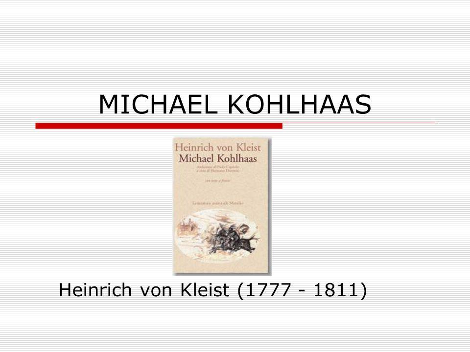 MICHAEL KOHLHAAS Heinrich von Kleist (1777 - 1811)