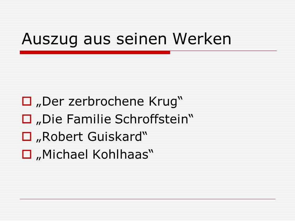 Auszug aus seinen Werken Der zerbrochene Krug Die Familie Schroffstein Robert Guiskard Michael Kohlhaas