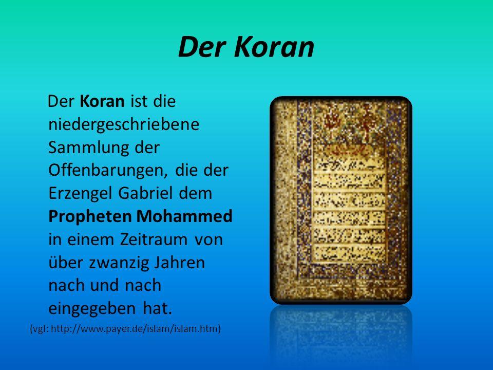 Mohammed Mohammed wurde 571 n Chr.als Sohn eines Kaufmanns in Mekka geboren.
