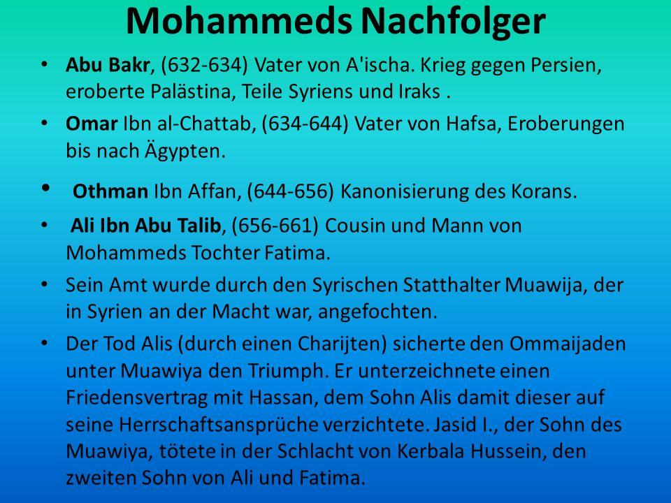 Konfessionen Schiiten ca.15% Ali übernahm nach dem Tod der ersten drei Nachfolger Mohammeds die Leitung der noch jungen islamischen Gemeinde.